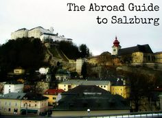 The Abroad Guide to Salzburg, Austria