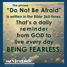 Do NOT Be Afraid 365 days a year! #Fearless