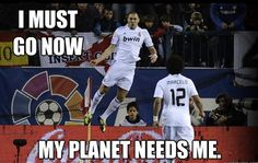 I must go my planet needs me | funny soccer memes -
