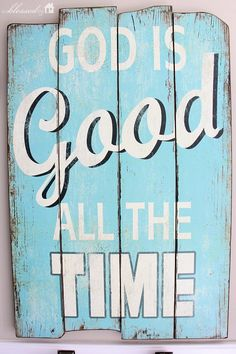 God is good all the time, all the time God is good. A saying our girls at school say when starting Chapel on a Friday morning Diy Wood Signs, Wall Signs, Target Shower Curtains, Hanging Quotes, Hobby Lobby Decor, Cottage Style Bathrooms, Hobbies For Couples, Silhouette Cameo Projects, Farmhouse Style Decorating