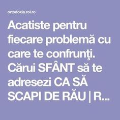 Acatiste pentru fiecare problemă cu care te confrunţi. Cărui SFÂNT să te adresezi CA SĂ SCAPI DE RĂU | ROL.ro Prayer Board, My Prayer, Good To Know, I Am Awesome, Motivational Quotes, Prayers, Self, Advice, Words