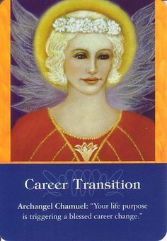 """Daily Inspirational Message, Archangel Chamuel, Career Transition, """"Your life purpose is triggering a blessed career change."""" 10/02/21013 soulfulheartreadings.com"""