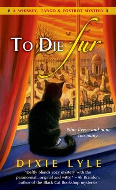 To Die Fur (Whiskey, Tango & Foxtrot Mystery, #2) by Dixie Lyle | August 26th 2014 from St. Martin's | #ChickLit #Paranormal