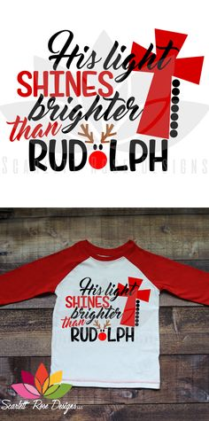 Christmas SVG, His Light Shines Brighter Than Rudolph, cut file for silhouette cameo and cricut vinyl cutting machines. Vinyl Designs, Shirt Designs, Diy Christmas Tree, Christmas Vinyl Crafts, Christmas Ideas, Xmas, Christmas Clothes, Christmas Fashion, Christmas Holidays