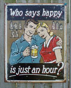 Pin Who Says Happy Is Just An Hour Tin Metal Sign Man Cave Garage Kitchen Bar Beer girlfriend boyfriend quote poster 15A