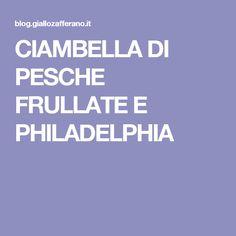 CIAMBELLA DI PESCHE FRULLATE E PHILADELPHIA