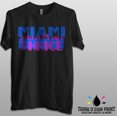 60c9190e6b583 Miami is nice so i say it thrice - Golden Girls Men   Ladies  Tee