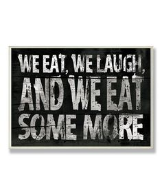 Look at this #zulilyfind! 'And We Eat Some More' Kitchen Wall Plaque by Stupell Industries #zulilyfinds