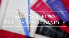 2018 Favourites Part 3 – Miscellaneous