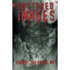 Reviewed by Trudi LoPreto for Readers' Favorite  Doctored Images by Robert Sherrier, MD, is a 'can't put down' medical thriller. Dr. Bo Richards, radiologist, is the good guy. Cory was his girlfriend before dying in a suspicious car crash; Lisa is the policewoman and just maybe the new girlfriend. I was not sure until the last page if Vince, Dr. Dunner, and Dr. Mush were good or evil. Marisol and Hector were the victims. When Marisol is forced to swallow and transport cocaine from Mexico…