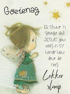 Good Morning Wishes, Day Wishes, Afrikaanse Quotes, Goeie Nag, Goeie More, Good Night Sweet Dreams, Good Night Quotes, Spiritual Inspiration, Amanda