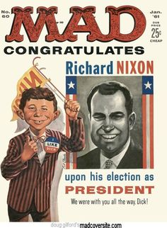 "On January 1961 Mad Magazine ran a double cover issue. The front was with Nixon on it, flipping to the back it had Kennedy. On one side MAD wore a 'I like DICK"" button, but on the back of that Magazine with the Kennedy side he wore a ""I like Jack"" button. Mad Magazine, Magazine Covers, Time Magazine, Magazine Articles, People Magazine, Magazine Rack, Alfred E Neuman, American Humor, Mad World"