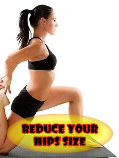 Reduce Your Hips Size