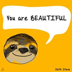 It is true :-) #sloth #love #inspiration #art #motiovation #smile #girl #boy #life #fun #quote #illustration #energy #selfie