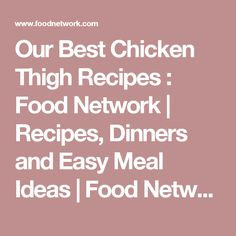Our Best Chicken Thigh Recipes : Food Network | Recipes, Dinners and Easy Meal Ideas | Food Network