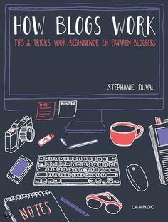 """Blogreview van het blogboek van Stephanie Duval (70percentpure) """"How Blogs work"""" met inspirerende tips en verhalen door 20 bloggers."""