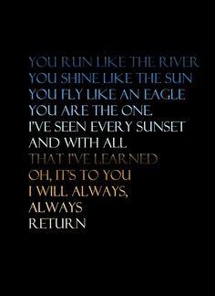 I will always return ~ Bryan Adams (Spirit Motion Picture Soundtrack)