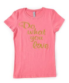 Hot Pink 'Do What You Love' Tee - Infant Toddler & Girls