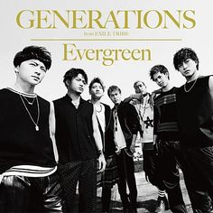 """GENERATIONS from EXILE TRIBE  New single """"Evergreen"""" 2015.5.13 on sale"""