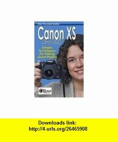 Canon XS/ Canon 1000D Stay Focused Guide (9781935203025) Arnie Lee, Scott Slaughter, Paul Lee, Jessica Lee , ISBN-10: 1935203029  , ISBN-13: 978-1935203025 ,  , tutorials , pdf , ebook , torrent , downloads , rapidshare , filesonic , hotfile , megaupload , fileserve