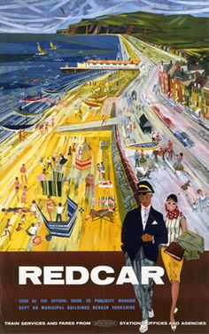 This poster was produced in 1962 by British Railways BR to promote rail services to Redcar in Yorkshire The poster shows many happy families Posters Uk, Train Posters, Railway Posters, Poster Prints, British Travel, British Seaside, Vintage Beach Posters, Tourism Poster, Beaches In The World