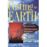 Costing the Earth, by Frances Cairncross, A little outdated, but this is an extremely compelling economic analysis of the true impact of economic activity on the environment, and the impact of environmental health on the economy; by a former Economist editor. #MBAbooks