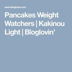 Pancakes Weight Watchers   Kakinou Light   Bloglovin'
