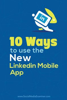 Have you tried out the new LinkedIn app?  The new LinkedIn app makes it easy for marketers on the go to do nearly everything they'd do on a desktop from a mobile device.  In this article, I'll share 10 ways to use the new LinkedIn mobile app to stay in touch with your professional contacts. Via @smexaminer.