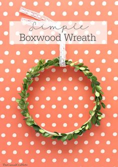 Simple Boxwood Wreath using an embroidery hoop