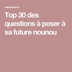 Top 30 des questions à poser à sa future nounou Baby Co, Baby Kids, Pregnant Outfit, Baby Bible, Baby Growth, Baby Boy Or Girl, Baby Hacks, Babysitting, Pregnancy Tips