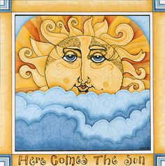 Here Comes The Sun. by Jennifer Lambein.
