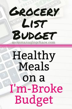 Need a grocery list budget? Check out this guide to how to plan and shop for healthy meals on a budget-- even if you're broke!  #budgeting #budgetmeals #grocerylistbudget #groceriesbudget #healthyonabudget #foodbudget #grocerybudget