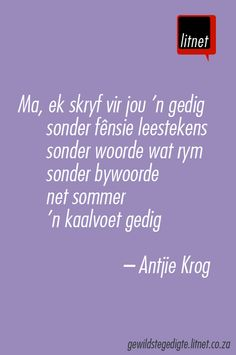"""""""Ma"""" deur Antjie Krog #afrikaans #gedigte #segoed #suidafrika Afrikaans Language, Qoutes, Life Quotes, Library Quotes, Afrikaanse Quotes, Language And Literature, Small Quotes, Truth Of Life, I Love Reading"""