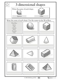 Here's a page where students are asked to write the name of 3-D shapes. Includes a word bank.