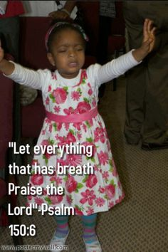 Psalm 150:6...precious picture of praise!
