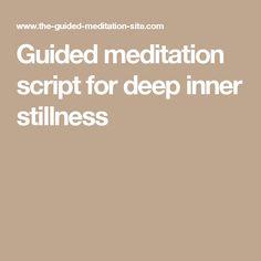 A Full Length Written Guided Meditation Script For Total Relaxation And Inner Stillness
