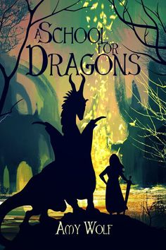 Book Blitz & Giveaway - A School for Dragons by Amy Wolf
