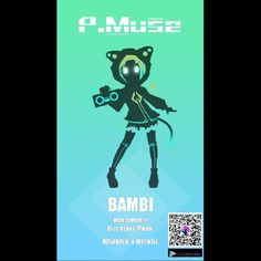 Bambi ●w● Project Muse aka P.Muse (Best game ever XD)