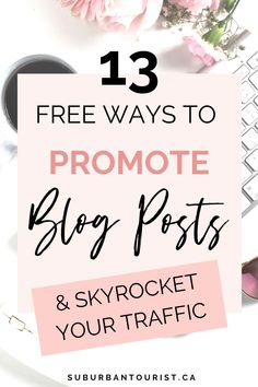 13 Free Ways to Promote Blog Posts and Skyrocket Your Traffic // Suburban Tourist -- #blogpromotion #promoteyourblog #blogtraffic Blog Topics, Blogging For Beginners, Make Money Blogging, Promotion Ideas, Blogger Tips, How To Start A Blog, About Me Blog, Social Media, Posts