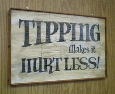Tattoo Shop Sign-Tipping Makes it Hurt Less $34.78