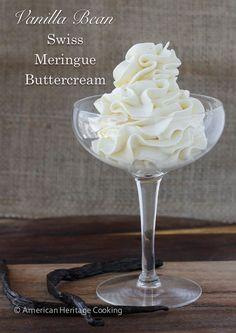 Silky, creamy, flavorful Vanilla Bean Swiss Meringue Buttercream plus a tutorial! American Heritage Cooking