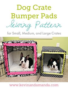 How to make your own cushions, bumpers and covers for your pet's crate!