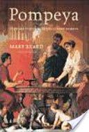 Pompeya : historia y leyenda de una ciudad romana / Mary Beard ; traducción castellana de Teófilo de Lozoya y Juan Rabasseda PublicaciónBarcelona : Crítica, D.L. 2009