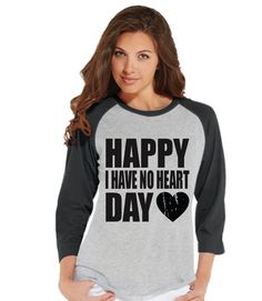 Ladies Valentine Shirt - Happy I Have No Heart Day - Funny Womens Valentines Day Shirt - Valentines Gift for Her - Breakup Shirt - Grey