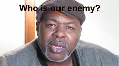 Black People, Who is our Enemy?