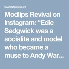 """Modlips Revival on Instagram: """"Edie Sedgwick was a socialite and model who became a muse to Andy Warhol. Heading to New York in 1963, Sedgwick's hard-partying, socialite…"""""""