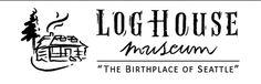 Log House Museum  3003 61st Ave SW Seattle, WA 98116  Thursday through Sunday 12pm – 4 pm