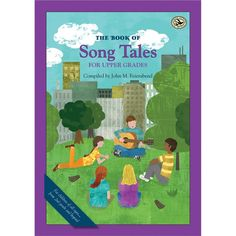 The Book of SongTales for Upper Grades ( 847451), M, B & R Music Classroom Books & Materials Songbooks & Vocal Development