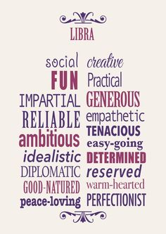 Libra ~ creative, good-natured, and easy-going!