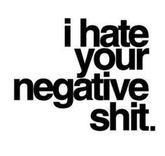 Funny ! #hate #negative